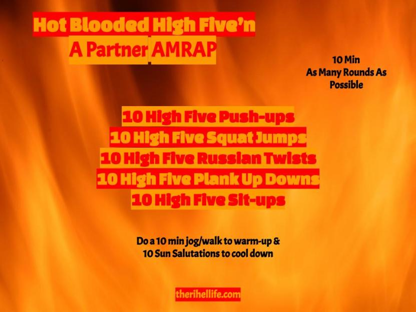 Hot Blooded High Five'n- Partner AMRAP